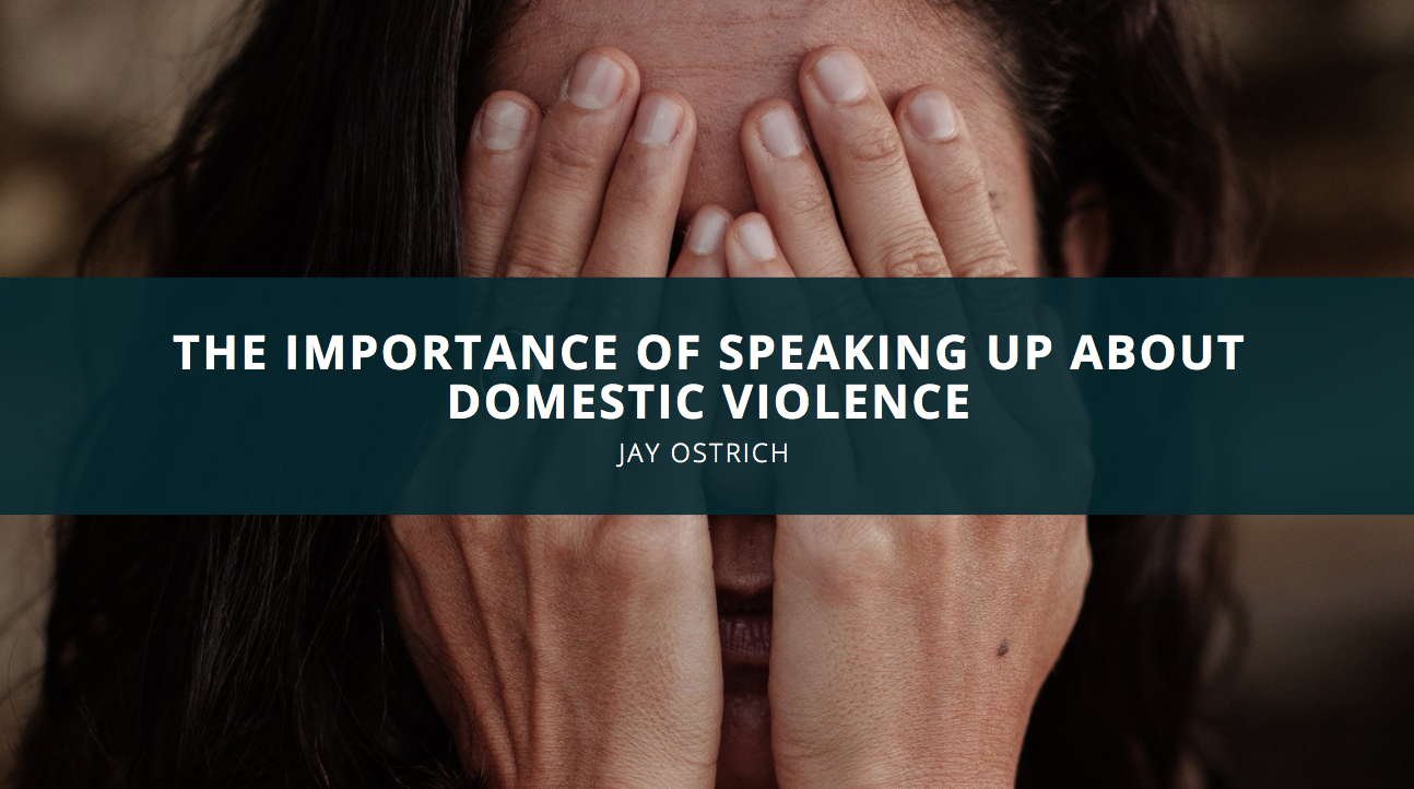 Jay Ostrich On The Importance of Speaking Up About Domestic Violence